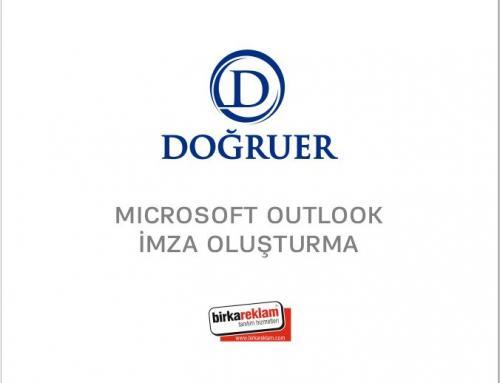 Microsoft Outlook imza oluşturma Doğruer